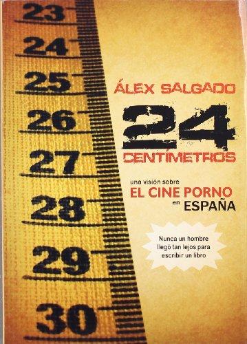 Descargar Libro 24 Cm - Una Vision Sobre El Cine Porno En España Alex Salgado