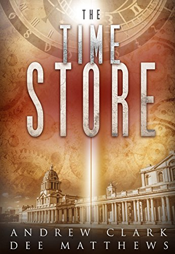THE TIME STORE: A real time travel page turner with relatable characters and no SciFi Mumbo-Jumbo! Just good old fashioned time - Matthews Store