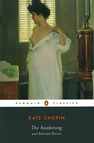 The Awakening and Selected Stories (Penguin Classics)