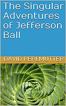 The Singular Adventures of Jefferson Ball