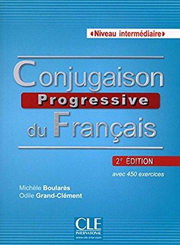 Conjugaison progressive du français - Niveau intermédiaire - Livre + CD - 2ème édition (French Edition) pdf epub