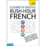 Rush-Hour French: Teach Yourself | Elisabeth Smith