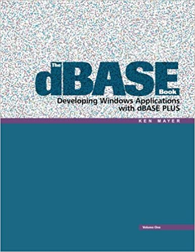 The dBASE Book, Vol 1: Developing Windows Applications with dBASE