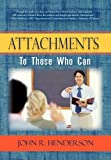 Attachments, John R. Henderson, 1450237614