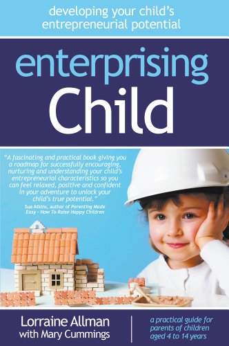 Book: Enterprising Child - developing your child's entrepreneurial potential by Lorraine Allman