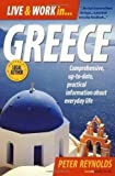 Live and Work in Greece: Comprehensive; up-to-date, practical information about everyday life