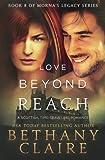 Love Beyond Reach: A Scottish Time-Travel Romance (Morna's Legacy Series) (Volume 8)