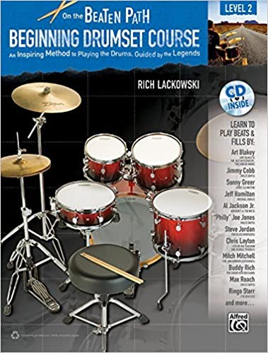 Book On the Beaten Path -- Beginning Drumset Course, Level 2: An Inspiring Method to Playing the Drums, Guided by the Legends, Book & CD by Rich Lackowski (2010-09-01)