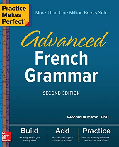 Practice Makes Perfect: Advanced French Grammar, Second - Grammar Practice Book