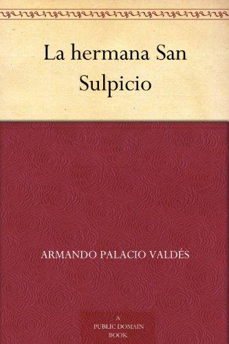 La hermana San Sulpicio (Spanish Edition)