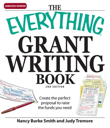 The Everything Grant Writing Book: Create the perfect proposal to raise the funds you need (Everything Series) pdf