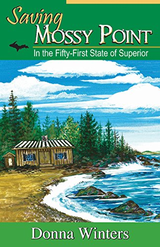 Saving Mossy Point: In the Fifty-First State of Superior (Great Lakes Romances Book 17) by [Winters, Donna]