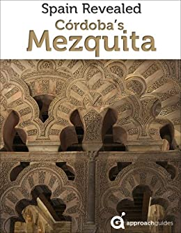Spain Revealed Cordobas Mezquita Cordoba ebook product image
