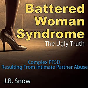 Battered Woman Syndrome: The Ugly Truth Audiobook