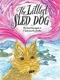 The Littlest Sled Dog, Michael Kusugak, 1554691745