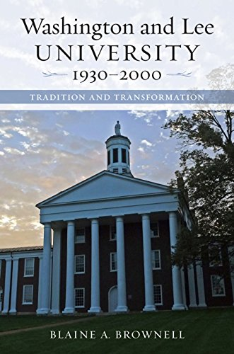 Washington and Lee University, 1930-2000: Tradition and Transformation ()