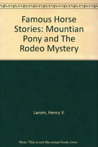 Famous Horse Stories: Mountian Pony and The Rodeo ()