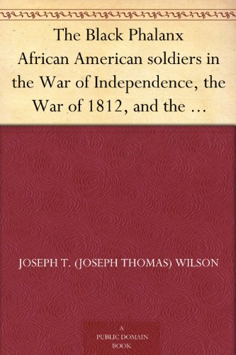 Search : The Black Phalanx African American soldiers in the War of Independence, the War of 1812, and the Civil War