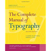 The Complete Manual of Typography: A Guide to Setting Perfect Type (2nd Edition)