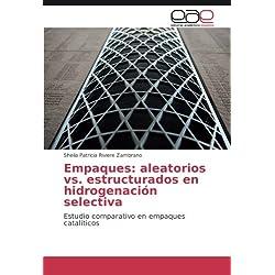 Empaques: aleatorios vs. estructurados en hidrogenación selectiva: Estudio comparativo en empaques catalíticos (Spanish Edition)