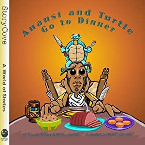 Anansi and Turtle Go to Dinner Audiobook