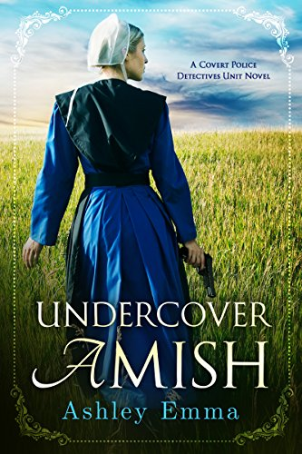 Undercover Amish (Covert Police Detectives Unit Series) by [Emma, Ashley]