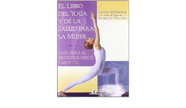Libro del Yoga y de la Salud Para la Mujer (Spanish Edition ...