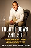 Fourth Down and 50: How One Night Almost Took Me from a Promising Football Career to 50-Years-to-Life (Kindle Single)