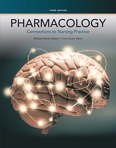 133923614 - Pharmacology: Connections to Nursing Practice (3rd Edition)