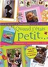 Quand j'étais petit... : Naissance, anniversaires, école, plus de 70 projets de scrapbooking autour de l'enfance par Derez