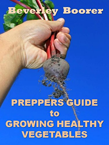 Preppers Guide to Growing Healthy Vegetables (English Edition)