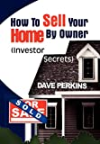 How to Sell Your Home by Owner, Dave Perkins, 1456815598