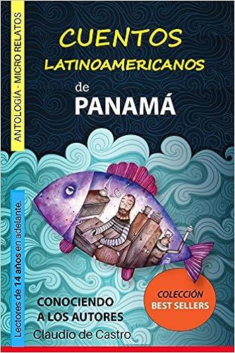 CUENTOS Latinoamericanos: Panamá: Volume 1 ANTOLOGÍAS DE ...