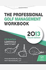 The Professional Golf Management Workbook: A Supplement to PGM Coursework for Levels 1, 2, and 3 (4th Edition) Paperback