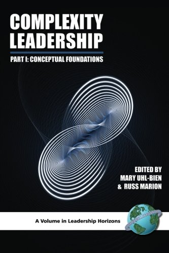 Complexity Leadership: Part 1: Conceptual Foundations (Leadership Horizons) (Pt. 1)