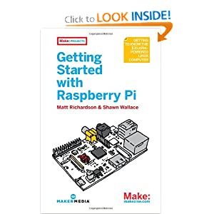 Getting Started with Raspberry Pi (Make: Projects) Matt Richardson and Shawn Wallace
