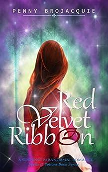 Red Velvet Ribbon: A suspense paranormal romance (Spells & Potions) (English Edition) de [BroJacquie, Penny]