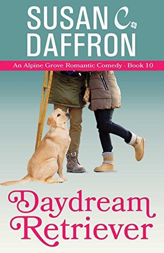 Daydream Retriever (An Alpine Grove Romantic Comedy Book 10)