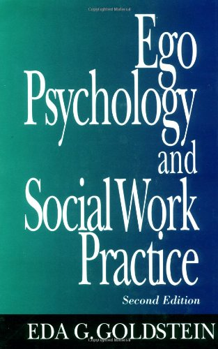 Ego Psychology and Social Work Practice: 2nd Edition -  Eda G. Goldstein, Hardcover