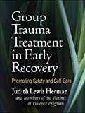 img - for Group Trauma Treatment in Early Recovery: Promoting Safety and Self-Care book / textbook / text book