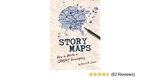 Story Maps: How to Write a GREAT Screenplay - Kindle edition by ...