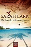 Die Insel der roten Mangroven: Roman (Die Insel-Saga, Band 2)
