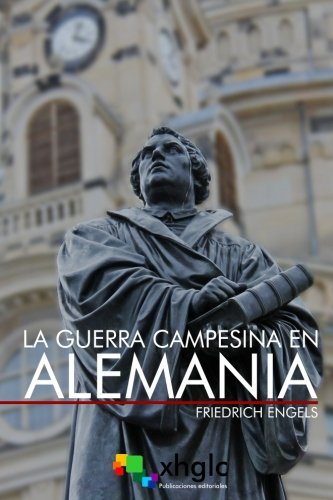 La guerra campesina en Alemania (Spanish Edition) [Friedrich Engels] (Tapa Blanda)
