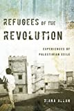 img - for Refugees of the Revolution: Experiences of Palestinian Exile (Stanford Studies in Middle Eastern and Islamic Societies and Cultures) book / textbook / text book