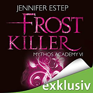 Frostkiller (Mythos Academy 6) Hörbuch