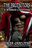 The Protectors A Warrior Christmas
