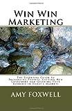 Win Win Marketing, Amy Foxwell, 1463585004