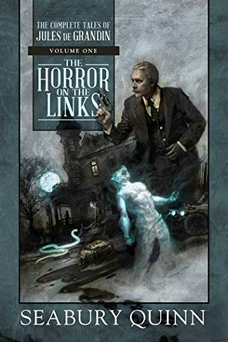 (The Horror on the Links: The Complete Tales of Jules de Grandin, Volume One)