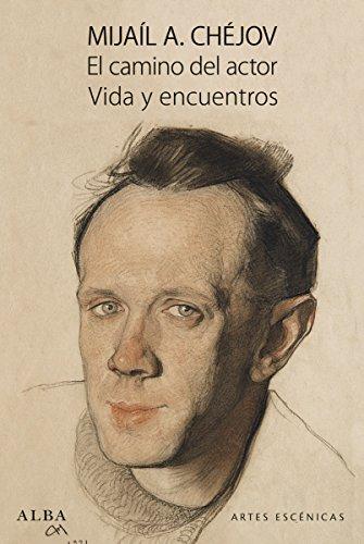 Descargar Libro El Camino Del Actor. Vida Y Encuentros Mijaíl A. Chéjov