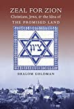 img - for Zeal for Zion: Christians, Jews, and the Idea of the Promised Land by Shalom Goldman (2010-01-15) book / textbook / text book
